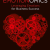 Emotionomics: Leveraging Emotions for Business Success