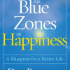 The Blue Zones of Happiness: Lessons From the World's Happiest People