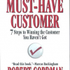 The Must-Have Customer: 7 Steps to Winning the Customer You Haven't Got
