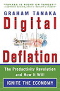 Digital Deflation: The Productivity Revolution and How It Will Ignite the Economy