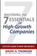Mastering the 7 Essentials of High-Growth Companies: Effective Lessons to Grow Your Business