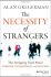 The Necessity of Strangers: The Intriguing Truth About Insight, Innovation, and Success