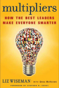 Multipliers: How the Best Leaders Make Everyone Smarter