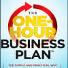 The One-Hour Business Plan: The Simple and Practical Way to Start Anything New