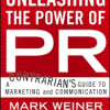 Unleashing the Power of PR: A Contrarian's Guide to Marketing and Communication