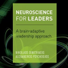 Neuroscience for Leaders: A Brain-Adaptive Leadership Approach