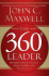 360 Degree Leader: Developing Your Influence from Anywhere in the Organization