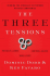 The Three Tensions: Winning the Struggle to Perform Without Compromise