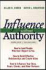 Influence Without Authority: How to Lead People Who Don't Report to You - How to Build Effective Relationships and Create Allies - How to Influence Your Boss, Peers, Clients, and Other Partners