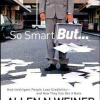 So Smart, But...: How Intelligent People Lose Credibility and How They Can Get It Back