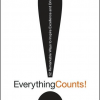 Everything Counts!: 52 Remarkable Ways to Inspire Excellence and Drive Results