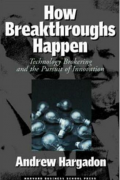How Breakthroughs Happen: The Surprising Truth About How Companies Innovate