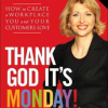 Thank God It's Monday: How to Create a Workplace You and Your Customers Love