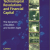 Technological Revolutions and Financial Capital: The Dynamics of Bubbles and Golden Ages